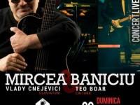 Mircea Baniciu – Duminică 22 martie 2015