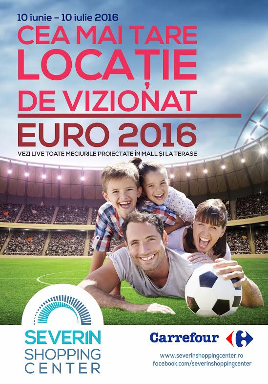 Toate meciurile din UEFA EURO 2016 TM ,  se difuzează în direct, la Severin Shopping Center in mall si la  terase