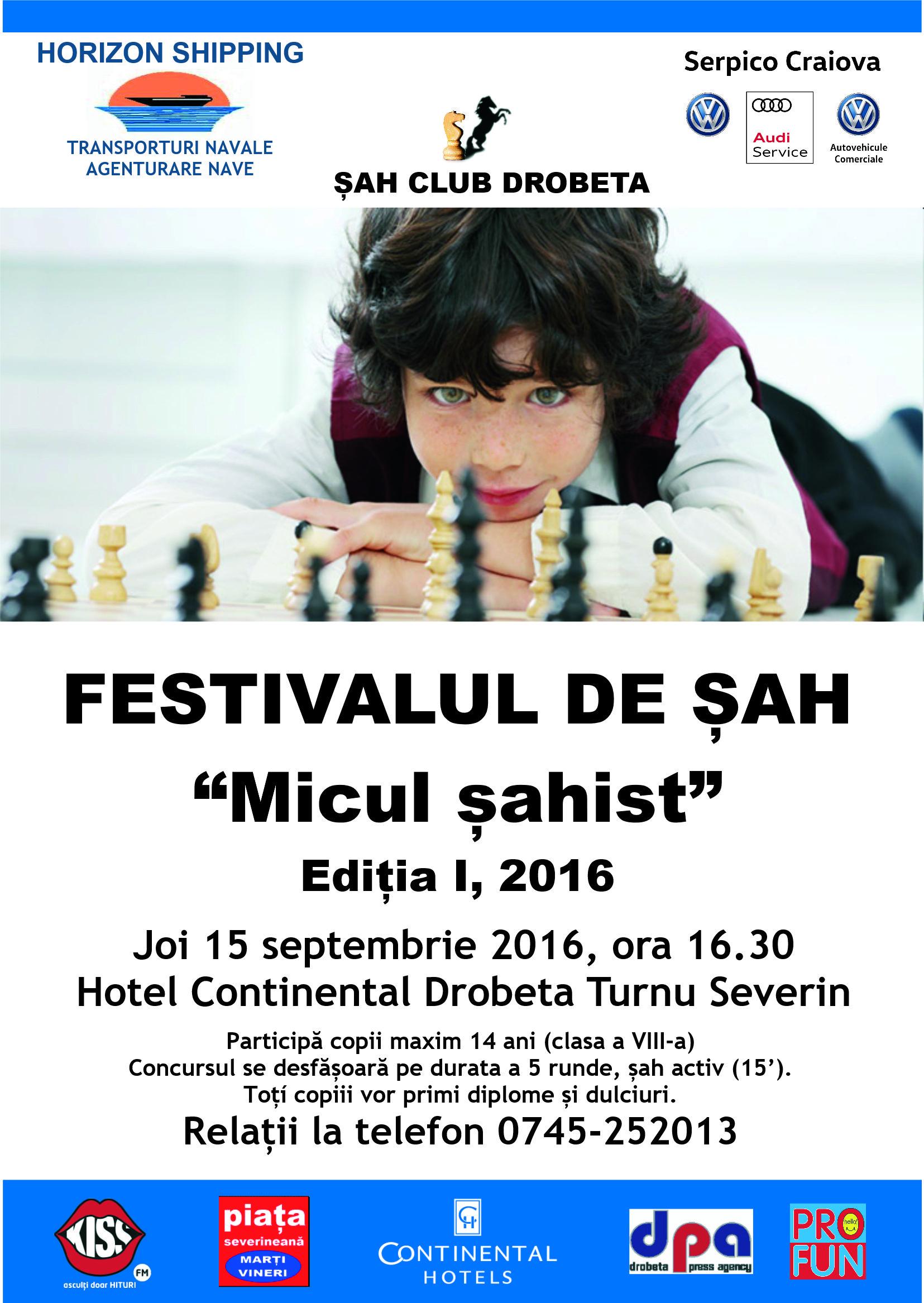 "Festivalul șahist ""Micul șahist"", joi15 septembrie 2016, ora 16.30, Hotel Continental Drobeta Turnu Severin"