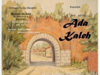 """""""A fost odata… Adah Kaleh"""" – vernisaj la Muzeul de Arta"""