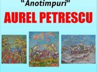 """Expoziția de pictură """"Anotimpurile"""" a artistului Aurel Petrescu"""